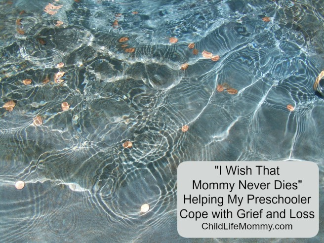 """""""I Wish That Mommy Never Dies"""" Helping My Preschooler Cope with Grief and Loss.jpg"""